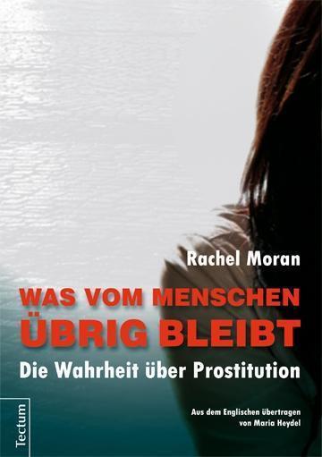 Legalisierter sexueller Missbrauch – Was vom Menschen übrig bleibt – Rachel Moran – Rezension